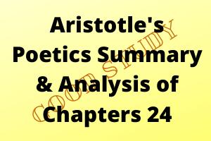 Aristotle's Poetics Summary & Analysis of Chapters 24