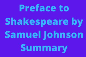 Preface to Shakespeare by Samuel Johnson Summary