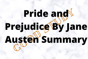 Pride and Prejudice By Jane Austen Summary