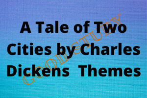 A Tale of Two Cities by Charles Dickens Themes
