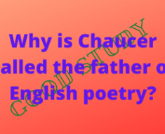 Why is Chaucer called the father of English poetry
