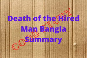Death of the Hired Man Bangla Summary