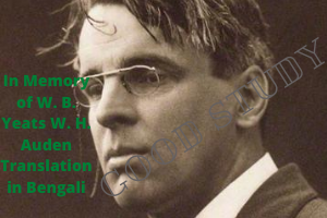 In Memory of W. B. Yeats W. H. Auden Translation in Bengali
