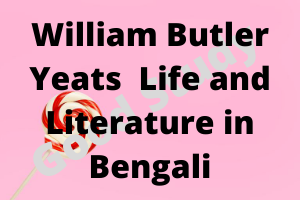 William Butler Yeats Life and Literature in Bengali