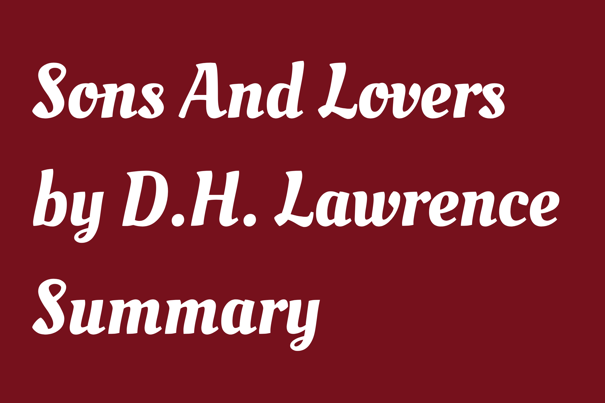 Sons And Lovers by D.H. Lawrence Summary