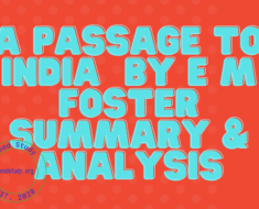 A Passage to India By E M Foster Summary & Analysis