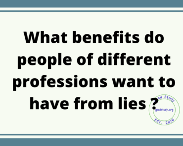 benefits do people of different professions want to have from lies