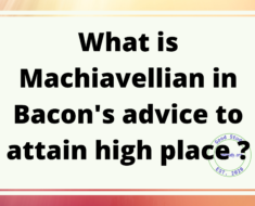 What is Machiavellian in Bacon's advice to attain high place