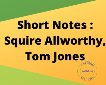 Short Notes : Squire Allworthy, Tom Jones