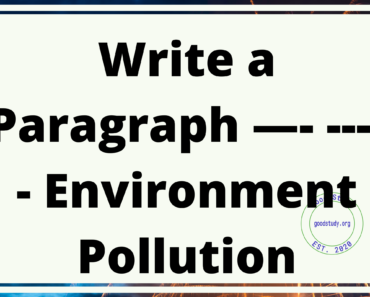 Write a Paragraph —- ----- Environment Pollution