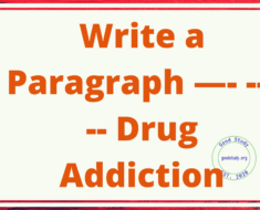 Write a Paragraph —- ----- Drug Addiction