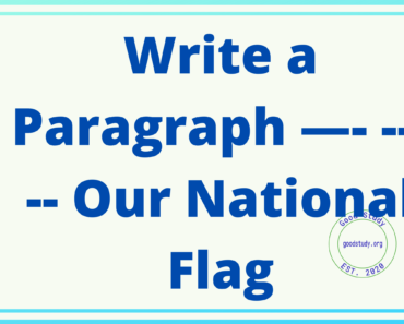 Write a Paragraph —- ----- Our National Flag