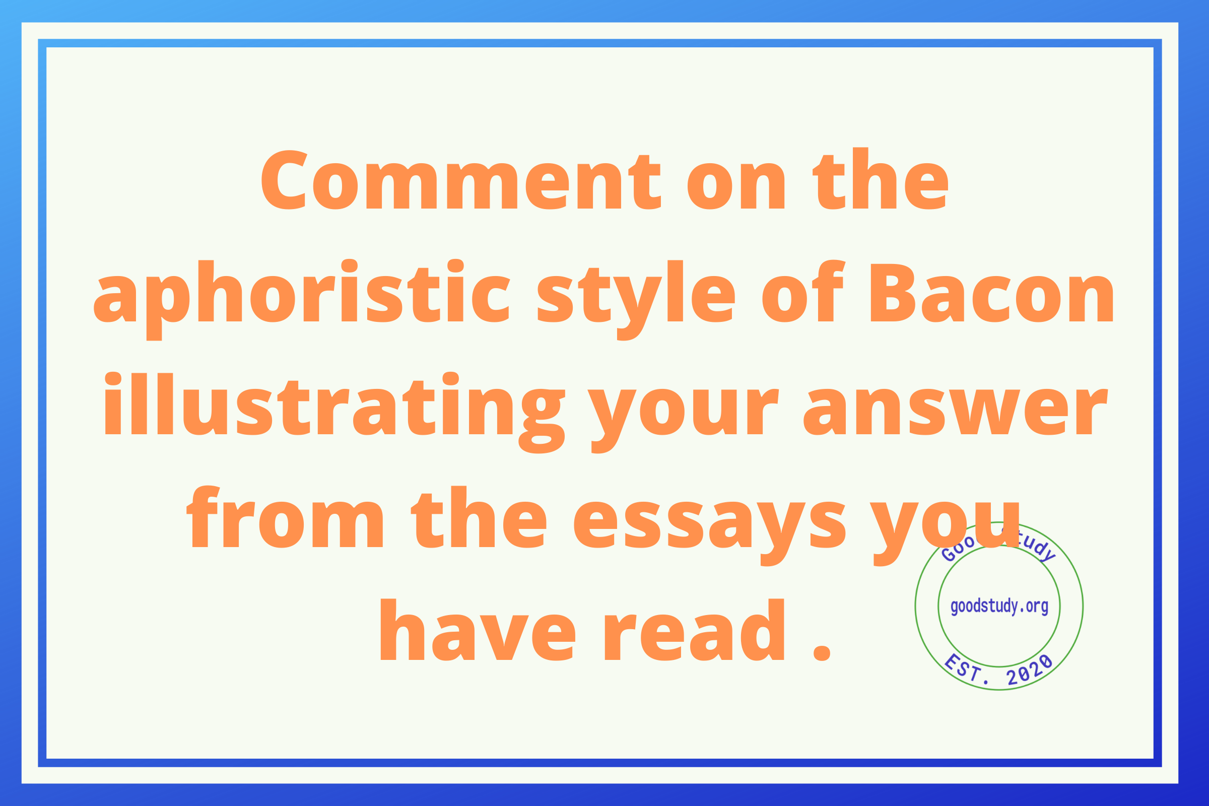 Comment on the aphoristic style of Bacon illustrating