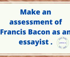 Make an assessment of Francis Bacon as an essayist