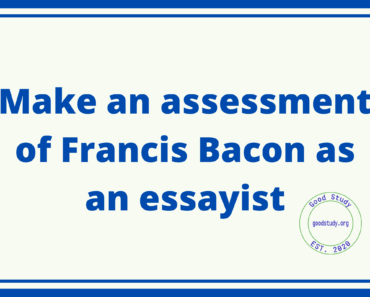 Make an assessment of Francis Bacon as an essayist