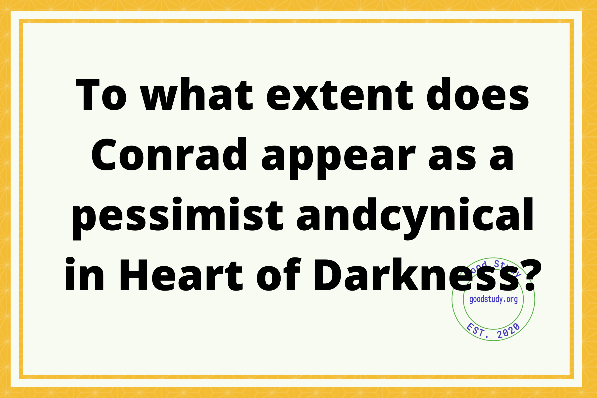 To what extent does Conrad appear as a pessimist and cynical in Heart of Darkness