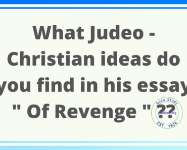"What Judeo - Christian ideas do you find in his essay "" Of Revenge """