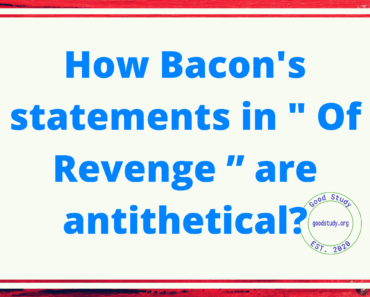 "How Bacon's statements in "" Of Revenge "" are antithetical"