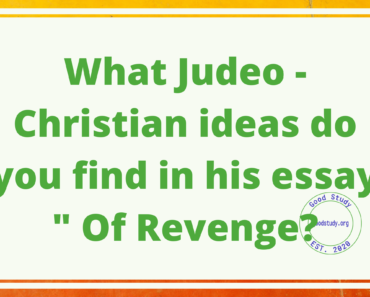 """What Judeo - Christian ideas do you find in his essay """" Of Revenge """""""