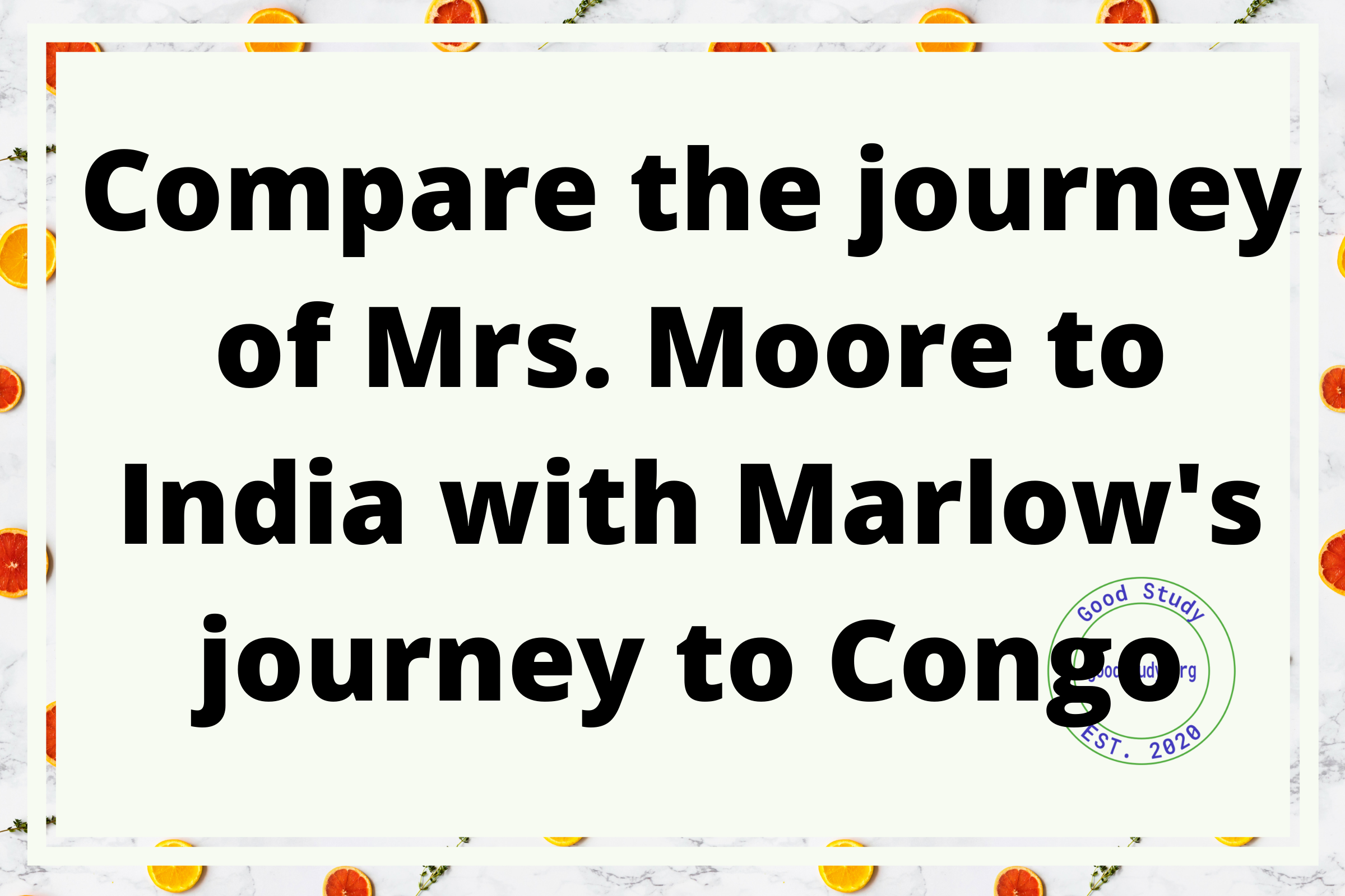 Compare the journey of Mrs. Moore to India with Marlow's journey to Congo