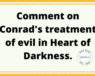 Comment on Conrad's treatment of evil in Heart of Darkness.