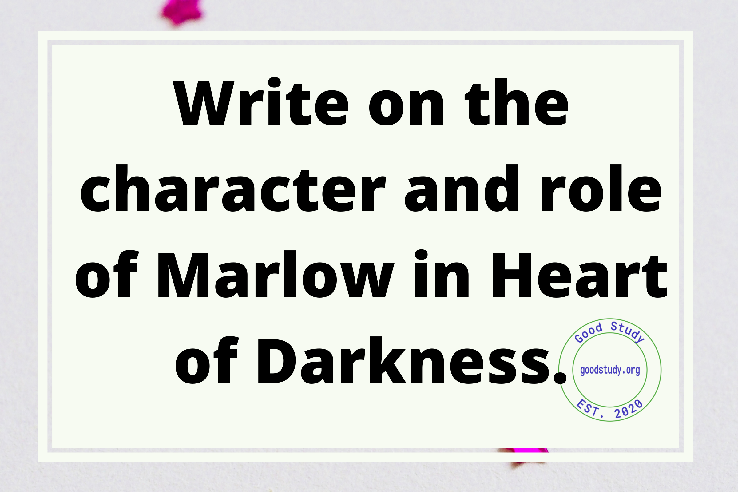 Write on the character and role of Marlow in Heart of Darkness.