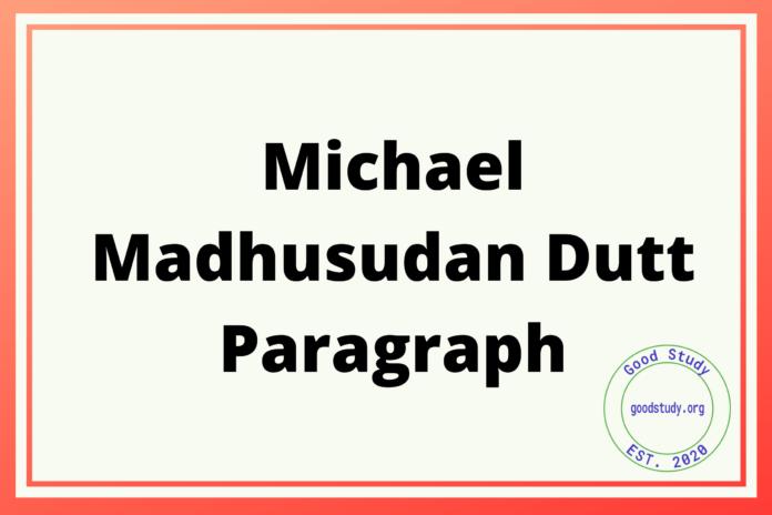 Michael Madhusudan DuttParagraph