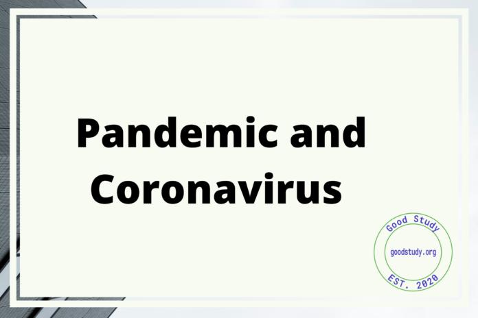 Pandemic and Coronavirus