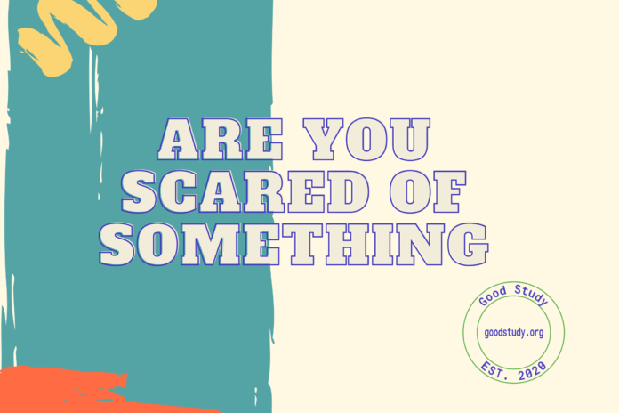 Are you scared of Something