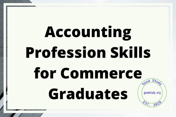 Accounting Profession Skills for Commerce Graduates