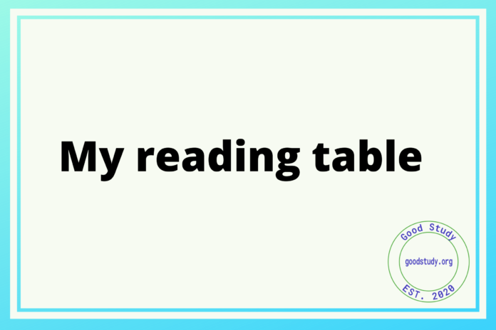 My reading table