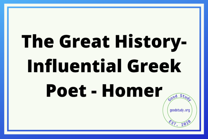 The Great History-Influential Greek Poet - Homer