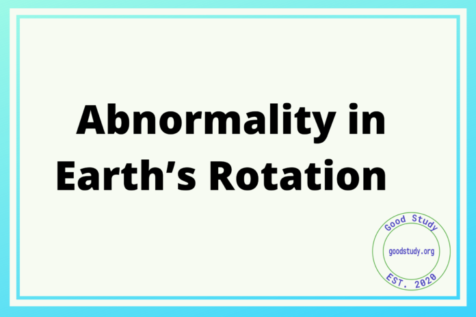 Abnormality in Earth's Rotation