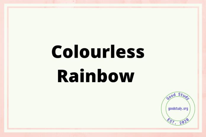 Colourless Rainbow