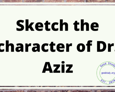 Sketch the character of Dr. Aziz