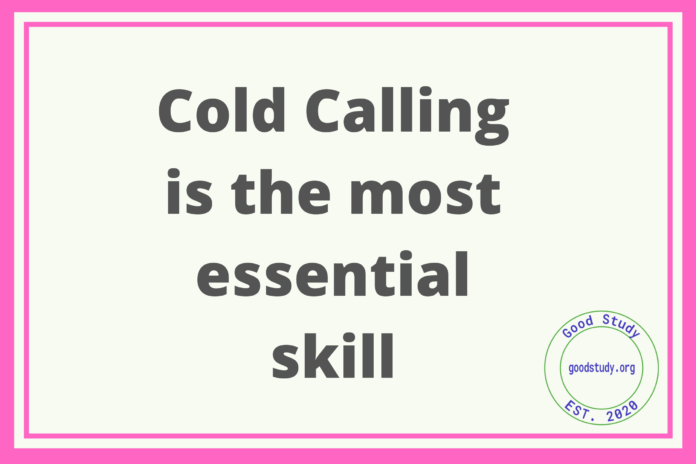 Cold Calling is the most essential skill