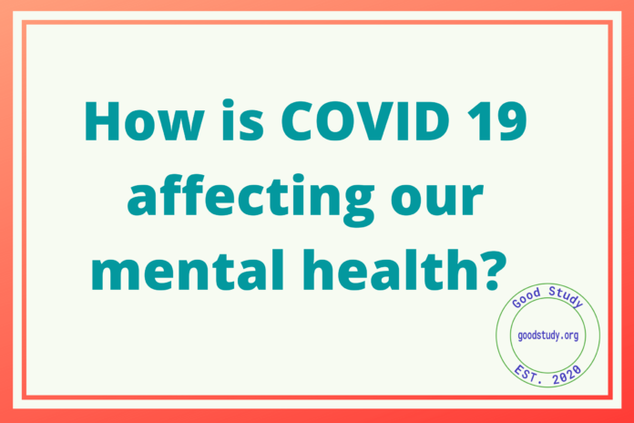 How is COVID 19 affecting our mental health