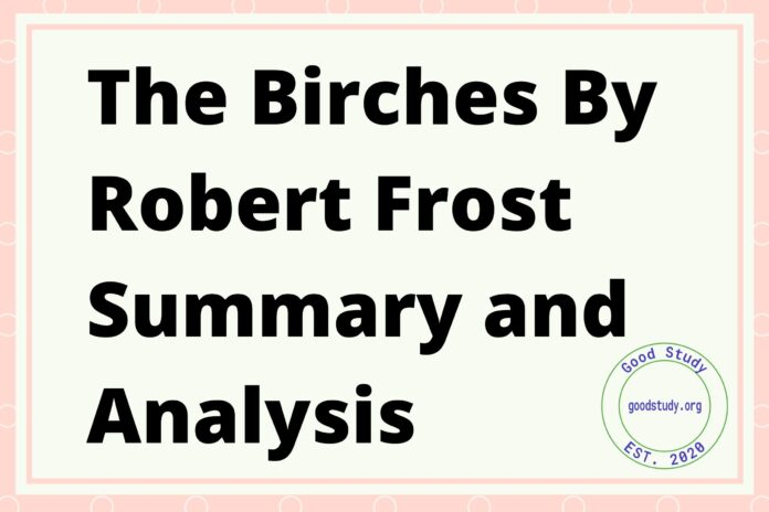 The Birches Summary and Analysis