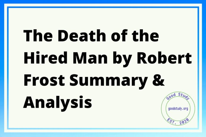The Death of the Hired Man by Robert Frost Summary & Analysis