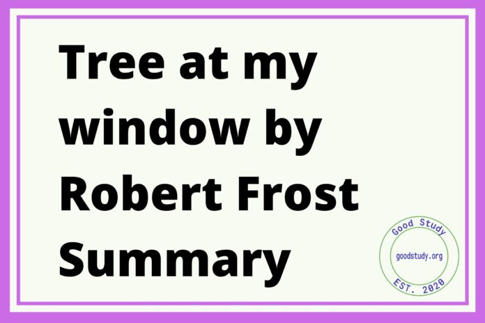 Tree at my window by Robert Frost Summary